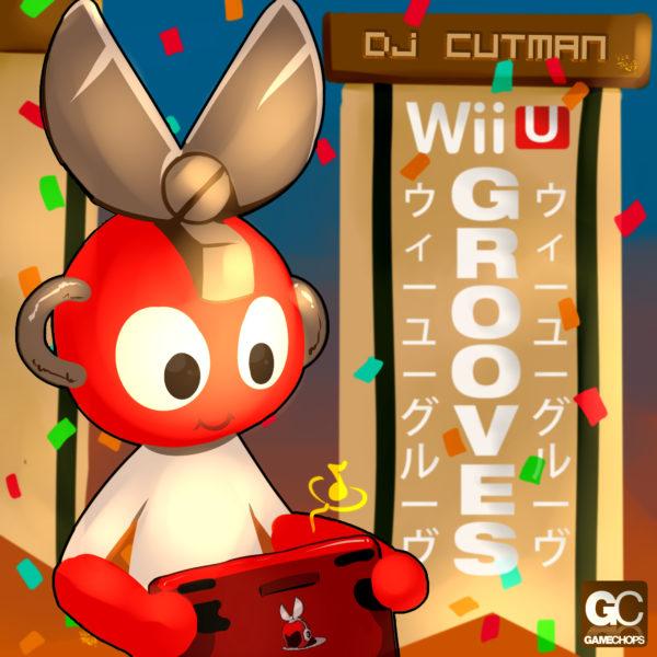 Dj CUTMAN | Wii U Grooves