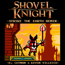 Shovel Knight: Strike The Earth Remix!