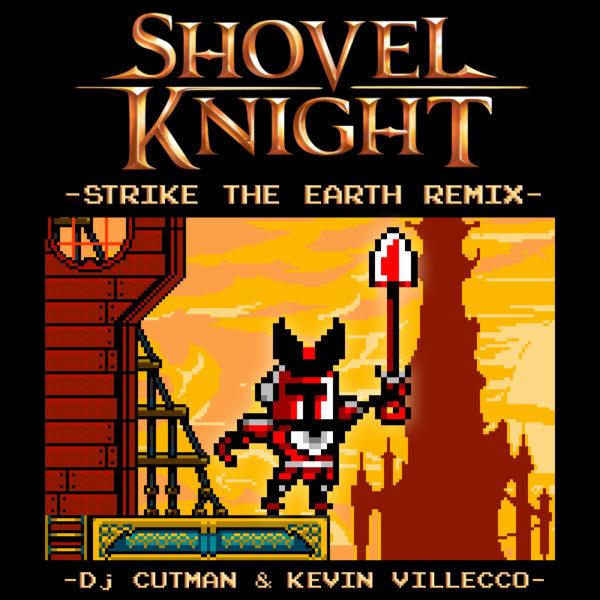 Shovel Knight: Strike The Earth Remix!
