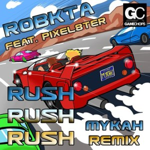 RushRushRush Mykah's Supercharged Remix