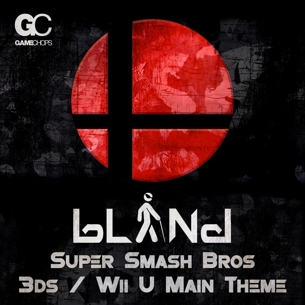 bLiNd | Super Smash Bros Remix | GameChops | Video Game Remixes