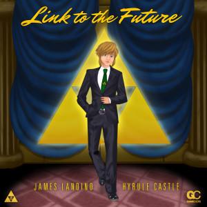 Link To The Future - James Landino - Hyrule Castle