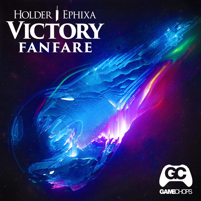Holder – Victory Fanfare (ft. Ephixa)