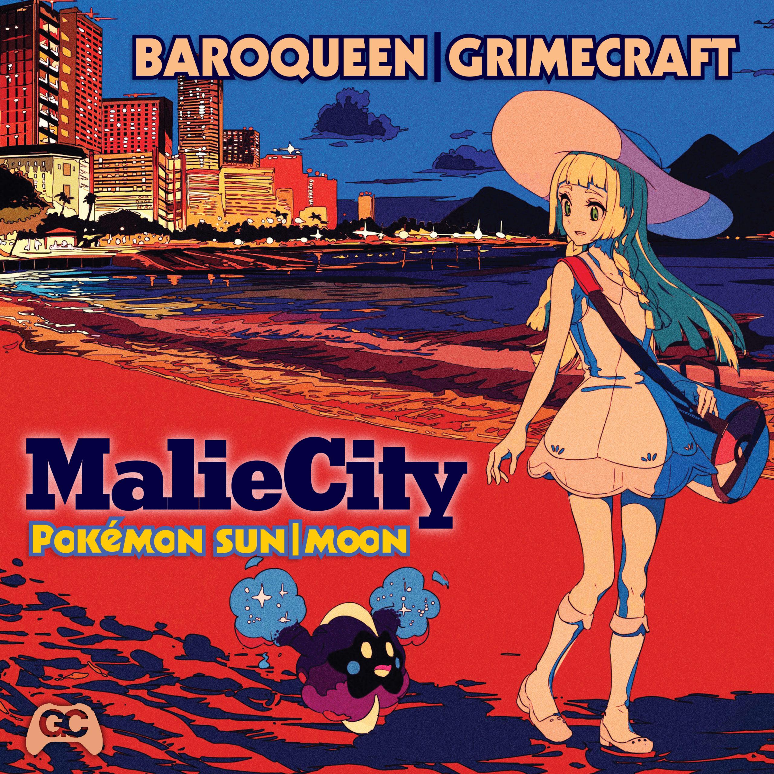 Grimecraft x Baroqueen – Malie City
