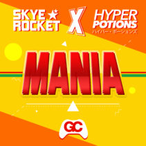 Skye Rocket – Mania (feat. Hyper Potions)