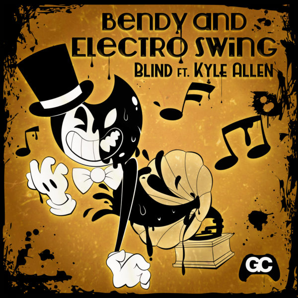 bLiNd, Kyle Allen & Dj CUTMAN – Bendy and Electro Swing