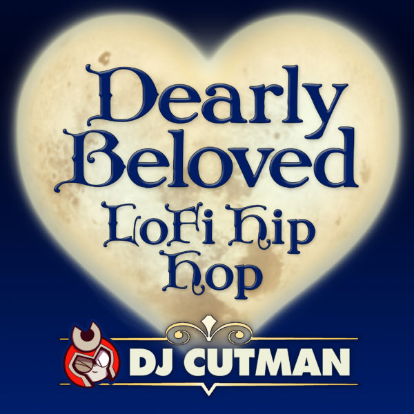Dj CUTMAN – Dearly Beloved Lofi Hip Hop