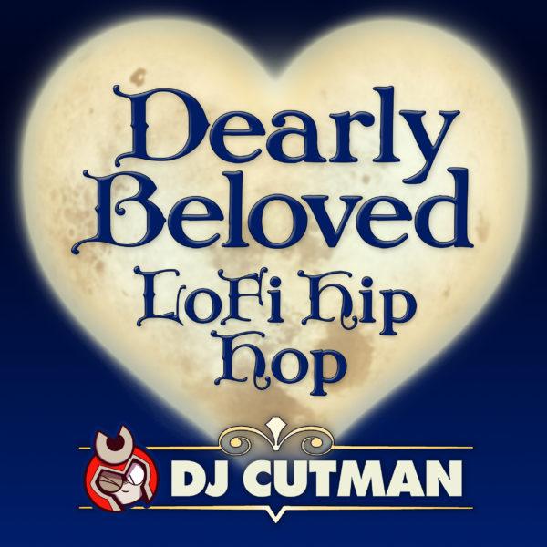 Dj CUTMAN – Dearly Beloved Lofi Hip Hop