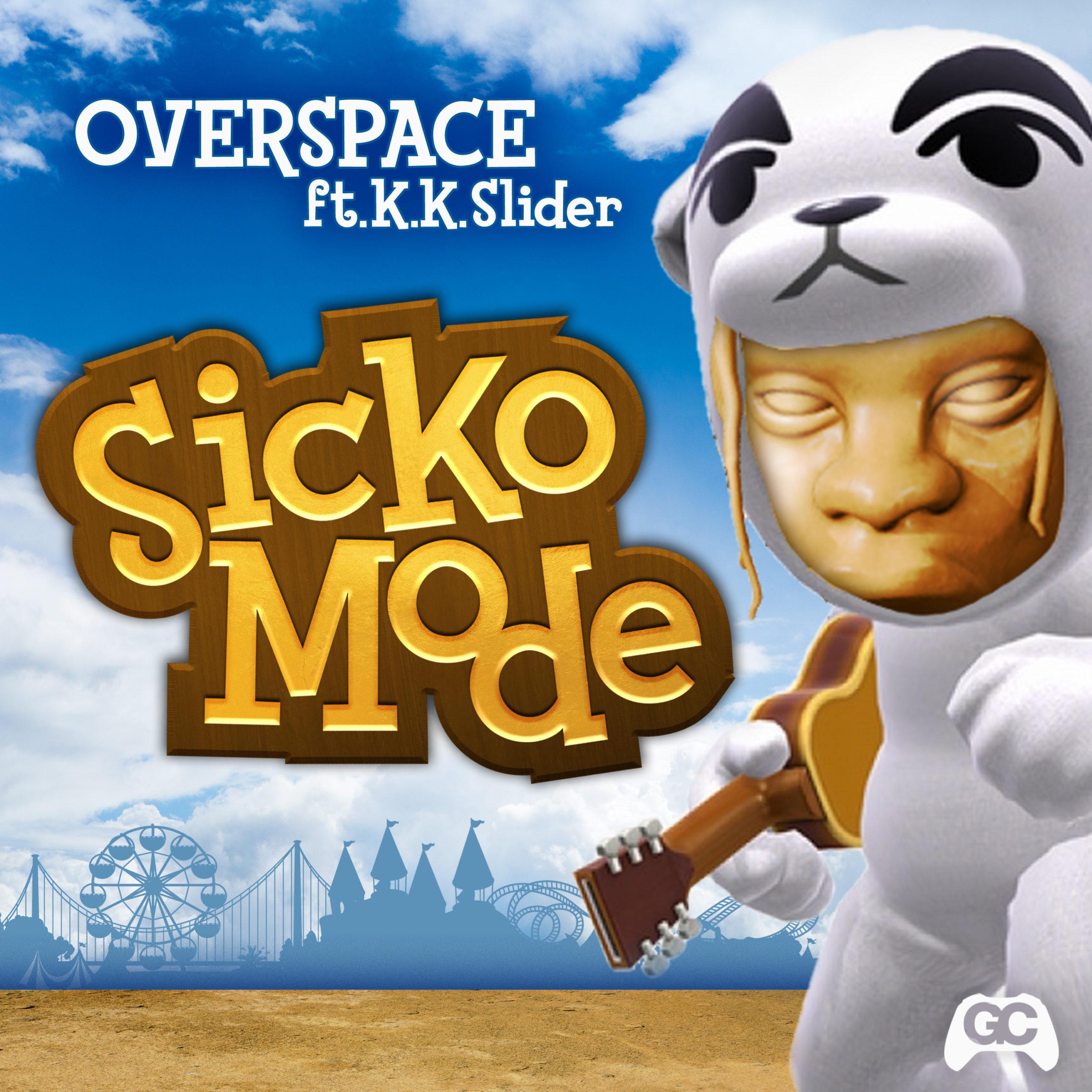 Overspace – Sicko Mode (ft. K.K. Slider)