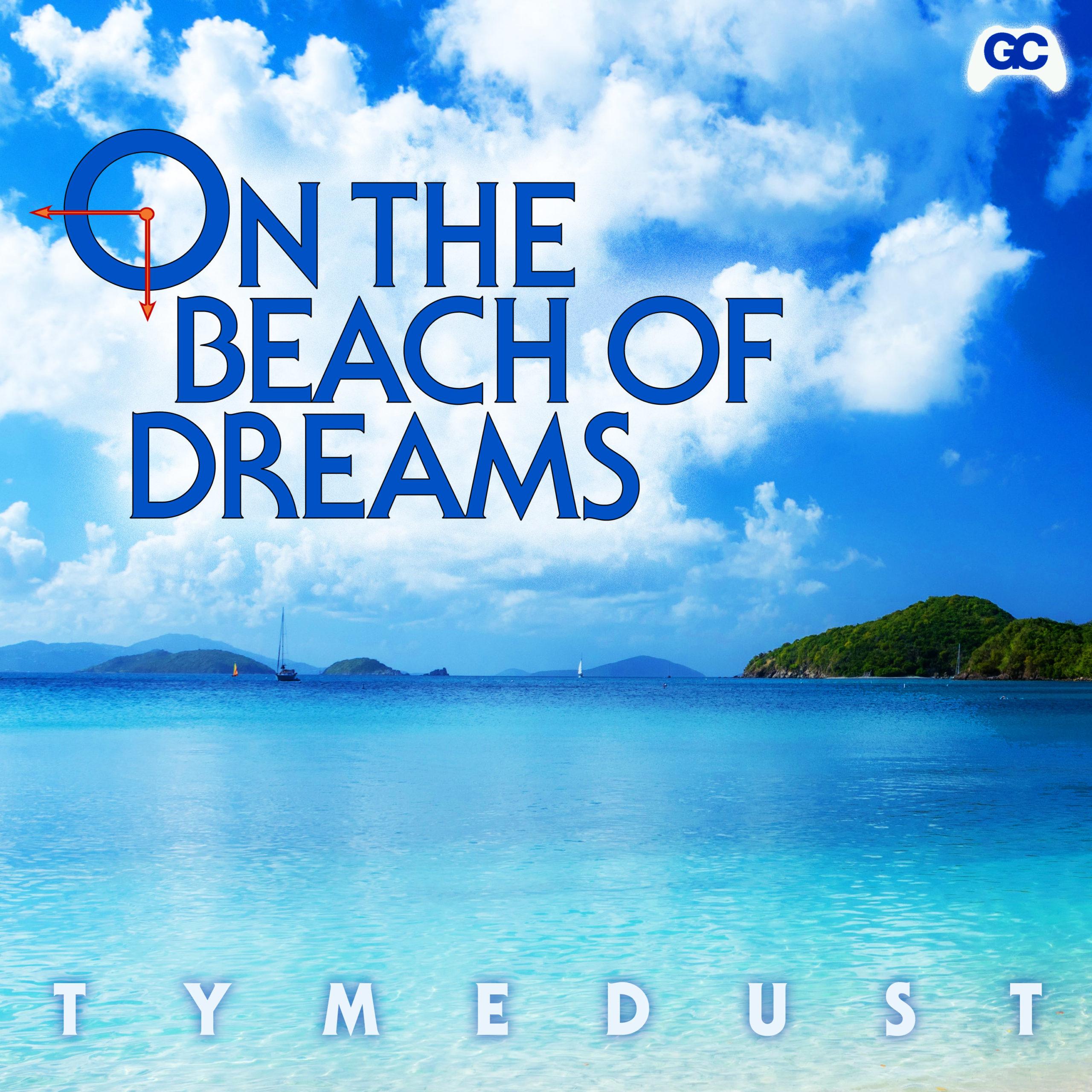 Tymedust – On The Beach of Dreams