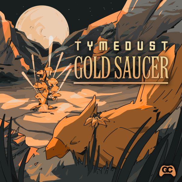 Gold Saucer – Tymedust