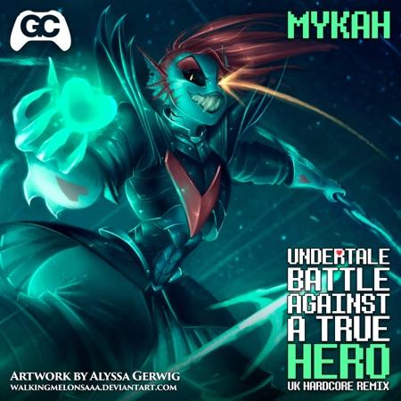 Battle Against a True Hero (Undertale Remix) – Mykah