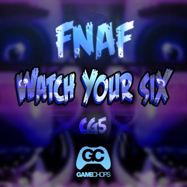 Watch Your Six (Fnaf) – CG5
