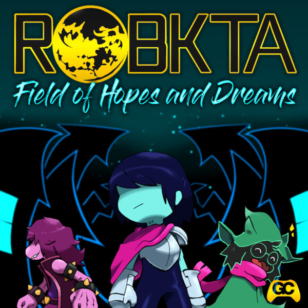 "Field of Hopes and Dreams (From ""Deltarune"") – RoBKTA"